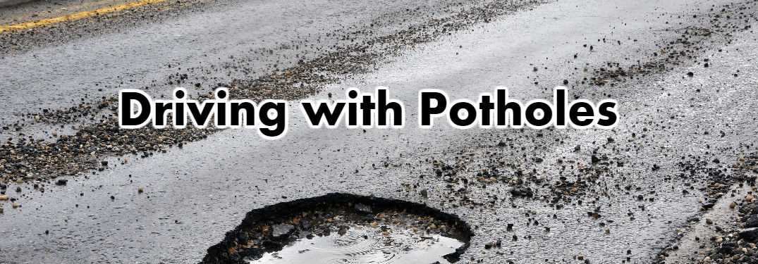 What can you do to Drive Safely on Roads with Potholes