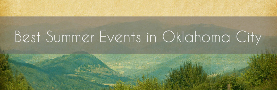 Best Summer Events in Oklahoma City