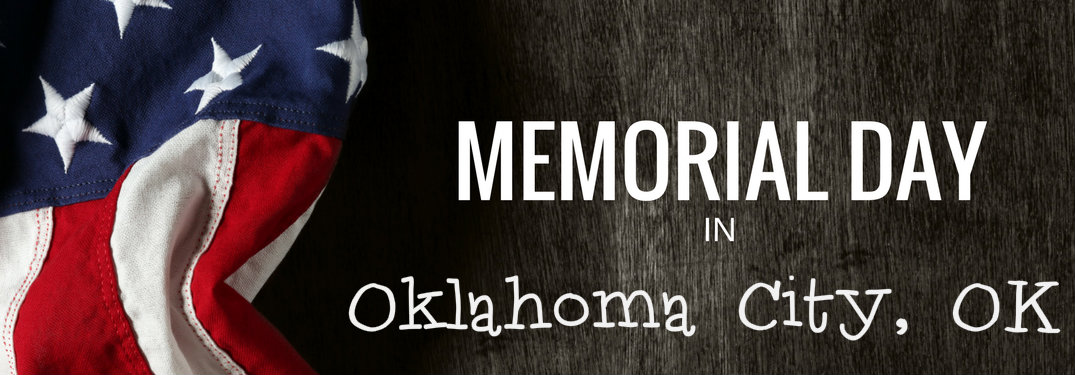 Memorial Day 2017 Events around Oklahoma City OK