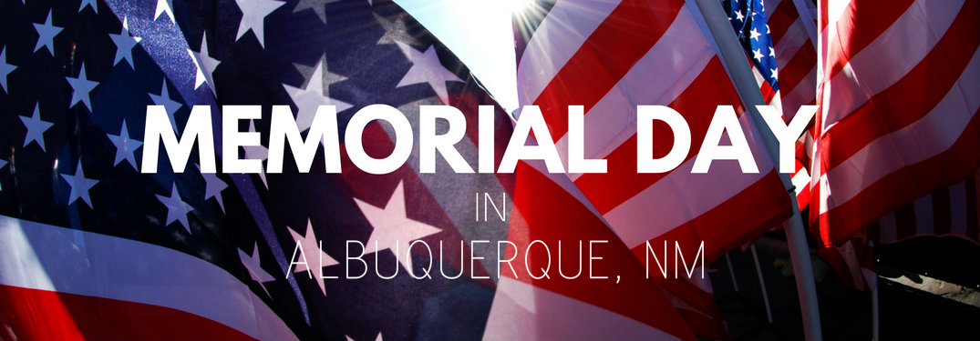 Memorial Day Albuquerque NM