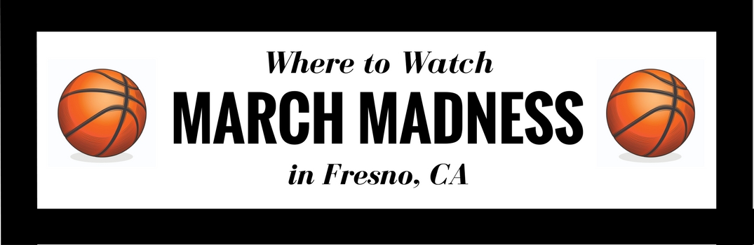 Best Bars to Watch March Madness in Fresno, CA