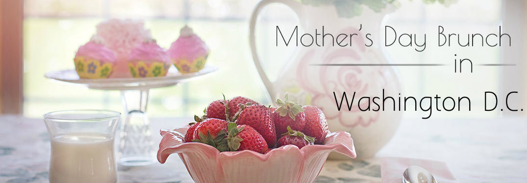 2017 Mother's Day restaurants for brunch Washington D.C.