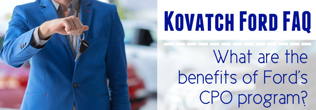 Benefits of Purchasing a Certified Pre-Owned Ford vs Used Ford