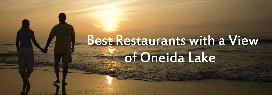 Best Restaurants with a View of Oneida Lake