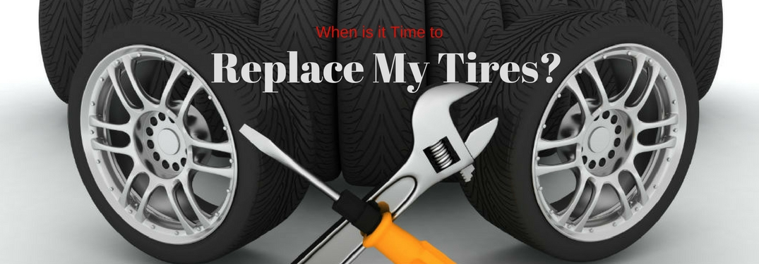 How Do I know When It's Time to Replace My Tires