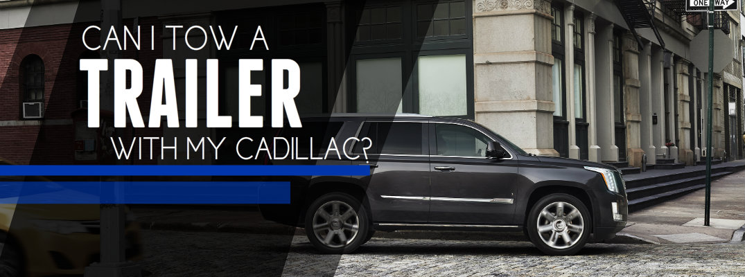 Which 2017 Cadillac Vehicles Have Towing Capability?