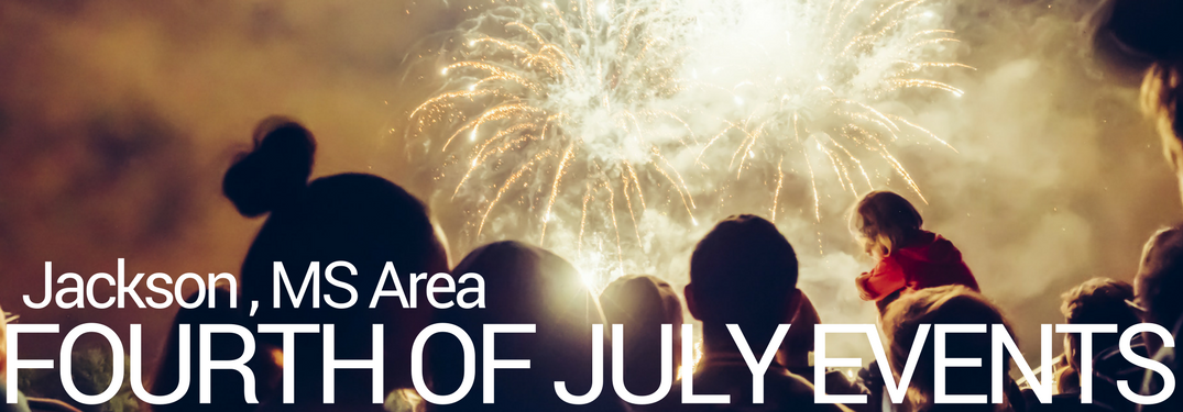 Where can I watch Independence Day fireworks near Jackson MS?