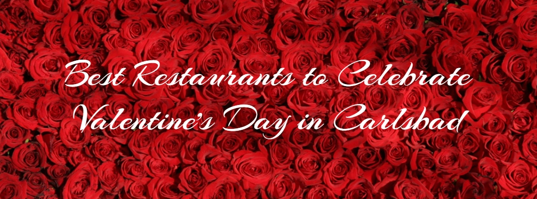 """""""Best Restaurants to Celebrate Valentine's Day in Carlsbad"""" in white script against a background of many red roses"""