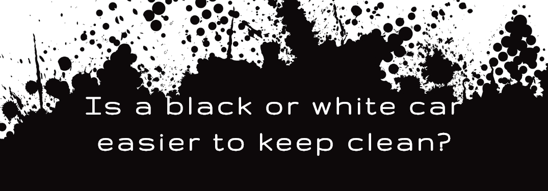 Is a black or white car easier to keep clean?
