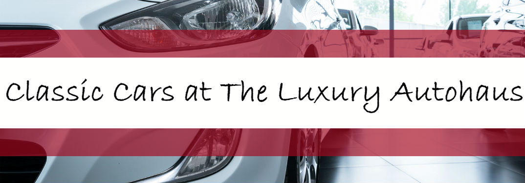 Classic cars available near Atlanta at The Luxury Autohaus