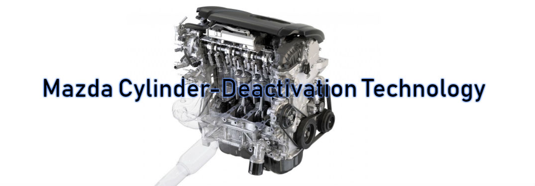 Mazda Cylinder-Deactivation Technology Written Above Engine