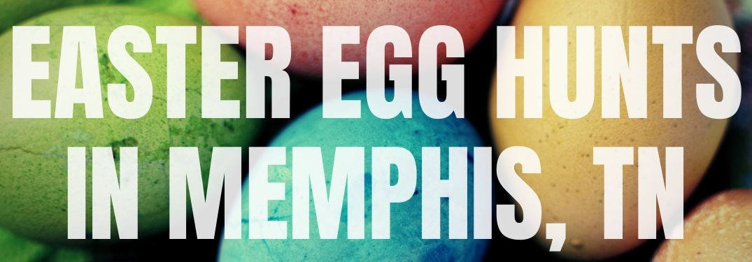 Where Can You Find Easter Egg Hunts in Memphis?