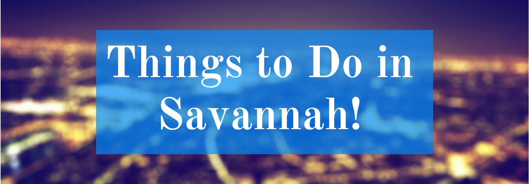 """""""things to do in savannah!"""" text over background of aerial photo of city lights"""