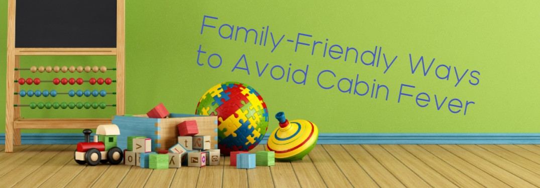 """A green room filled with colorful children's toys with a caption of """"Family-Friendly Ways to Avoid Cabin Fever""""."""