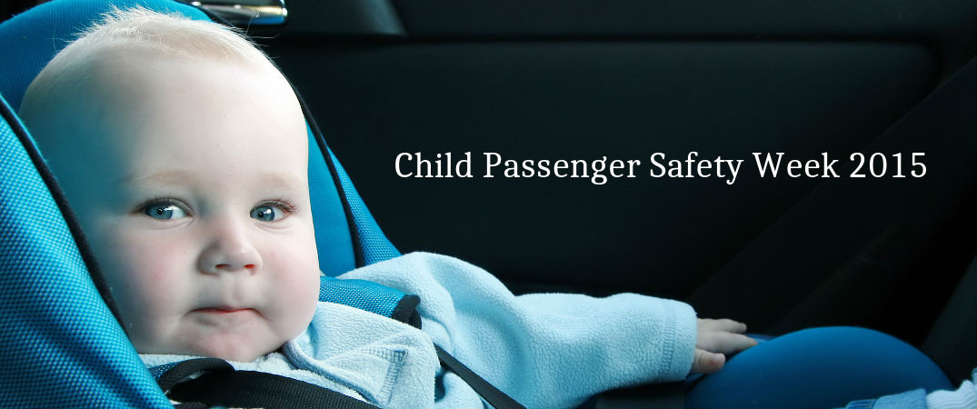 Learn about Child Passenger Safety Week 2015!