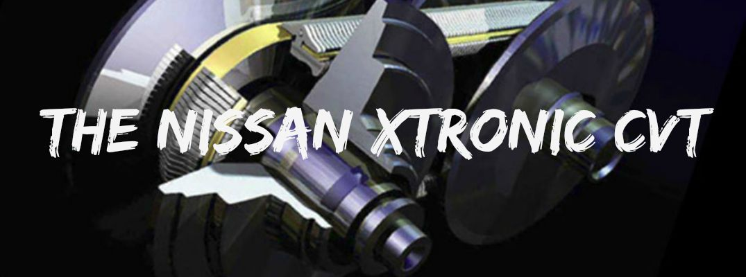 How to Care for a Nissan Xtronic CVT - Robbins Nissan Blog