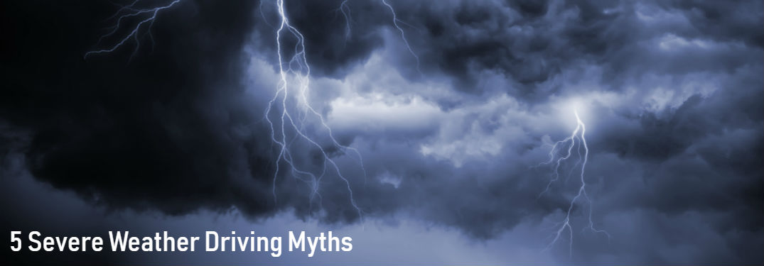 5 Debunked Severe Weather Driving Myths with image of lighting and storm clouds