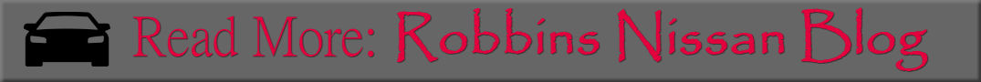 Read More of the Robbins Nissan Blog button