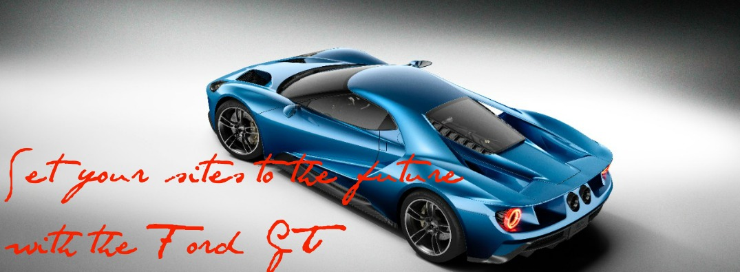 Ford GT and Forza 6