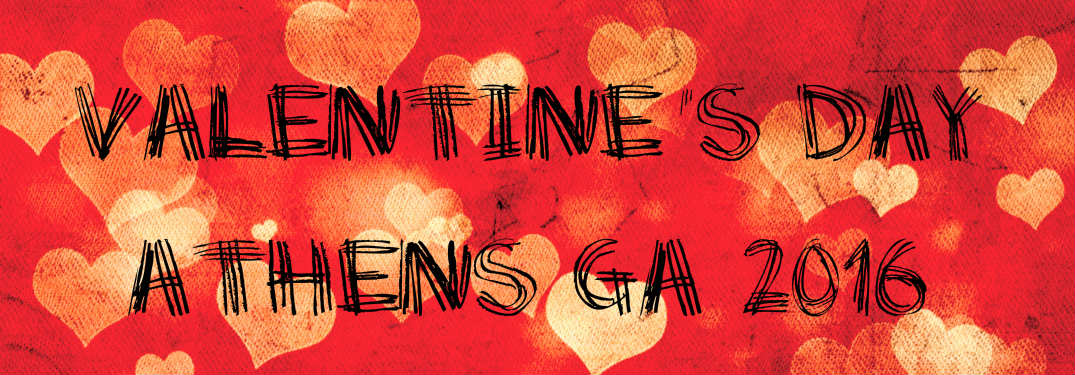 Valentine's Day Events 2016 in Athens GA