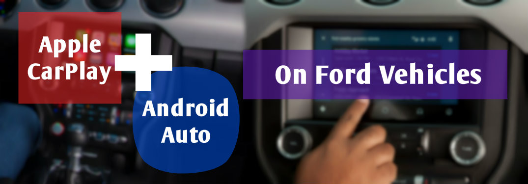 What Ford Vehicles Have Apple CarPlay and Android Auto?