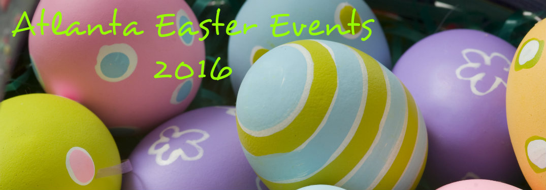 Easter 2016 Activities Near Atlanta GA