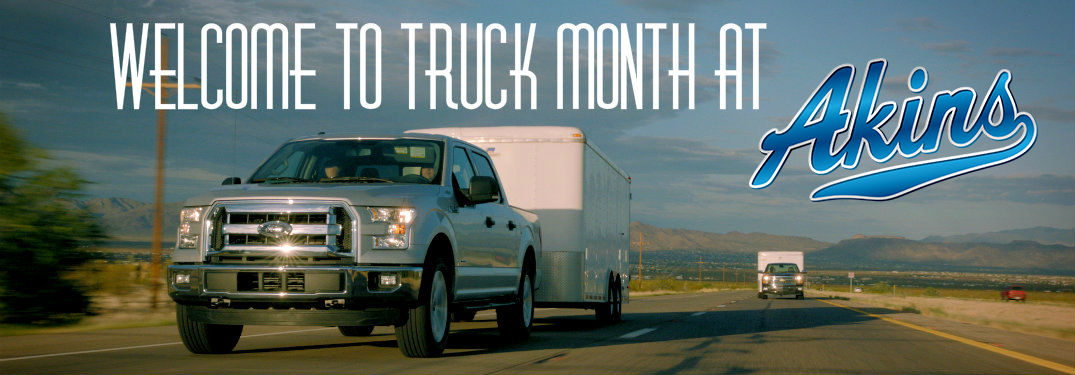 Celebrate Truck Month At Akins Ford!