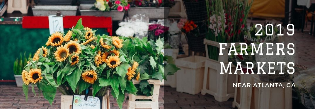 "farmers market flowers with overlaying ""2019 Farmers Markets near Atlanta, GA"" text"