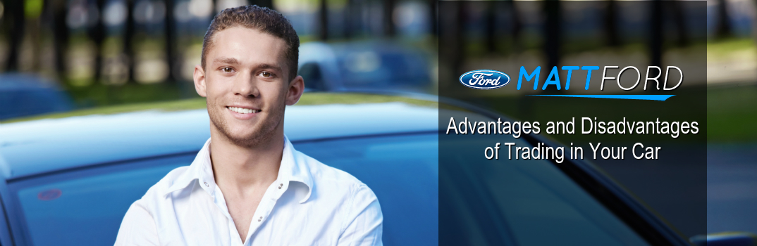 advantages-and-disadvantages-of-trading-in-your-car-kansas-city-mo-matt-ford-independence-blue-springs