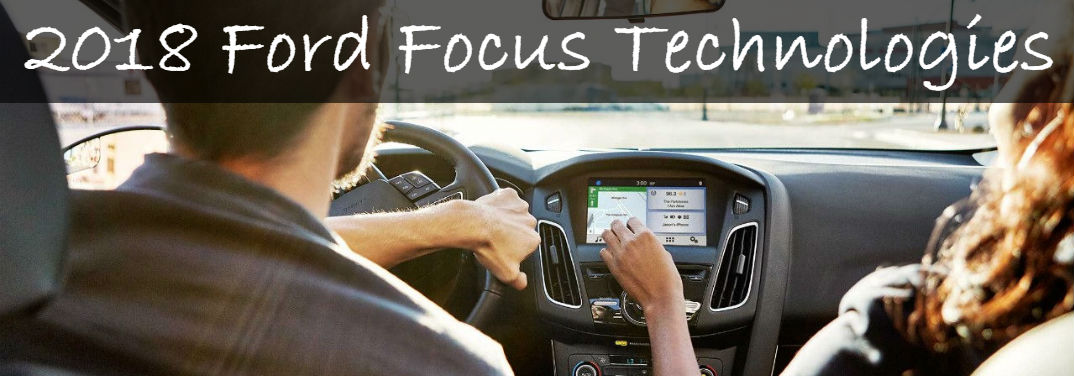 couple driving in a new Focus with text saying: 2018 Ford Focus Technologies