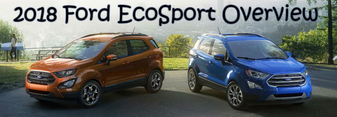 2018 Ford EcoSport Overview: the first-ever Ford EcoSport is now available at Barton Ford Suffolk