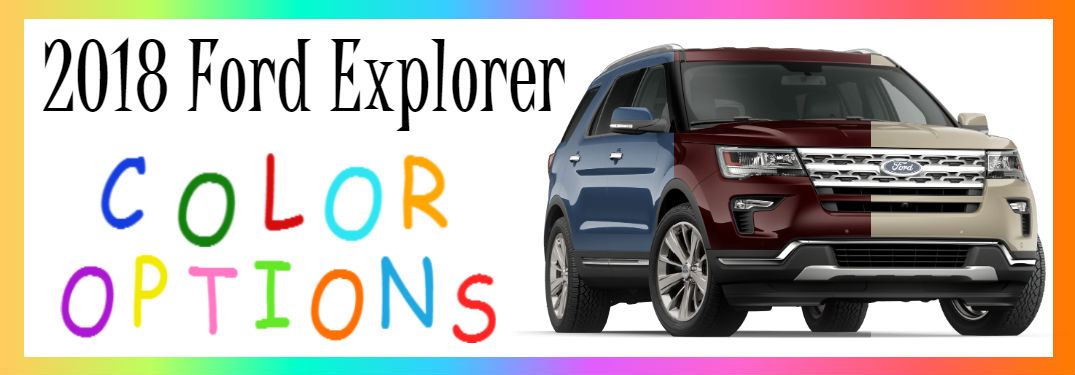 2018 Ford Explorer Color Options in multiple colors with image of explorer in three colors