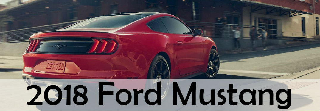 Take a look at the new 2018 Ford Mustang