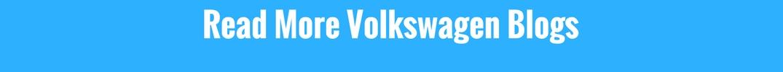 Read More Volkswagen Blogs
