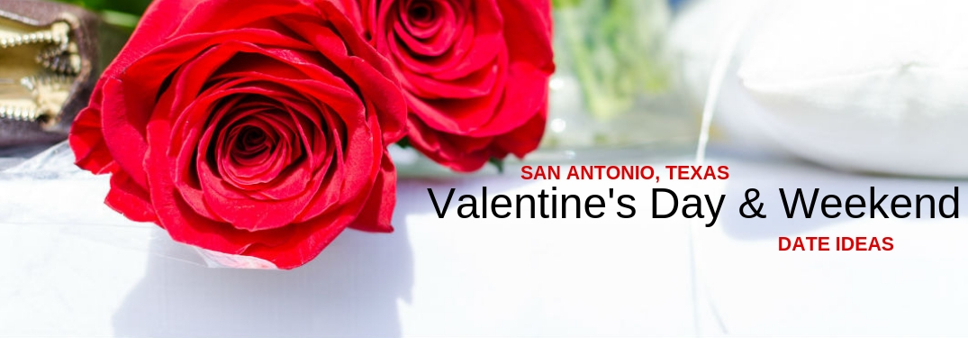 2019 Valentine's Day Events & Activities in San Antonio, TX