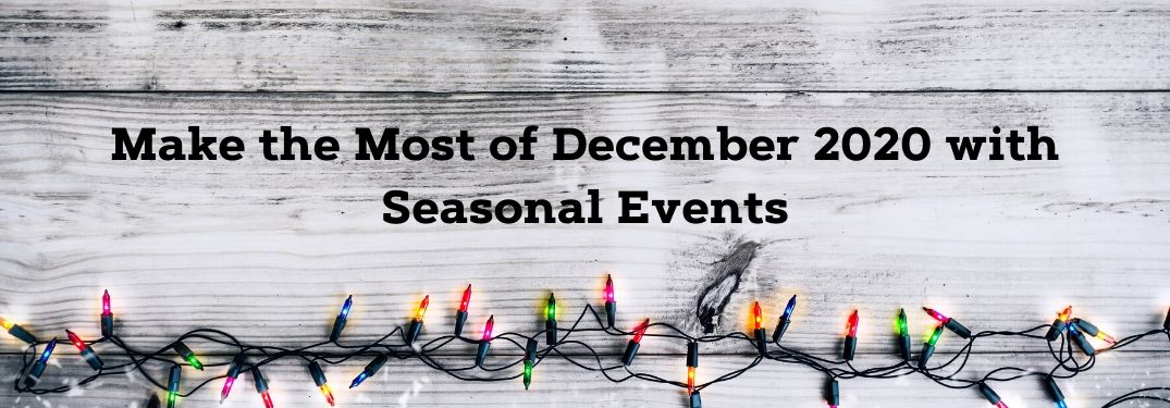 Wood with colored Christmas lights with Make the Most of December 2020 with Seasonal Events