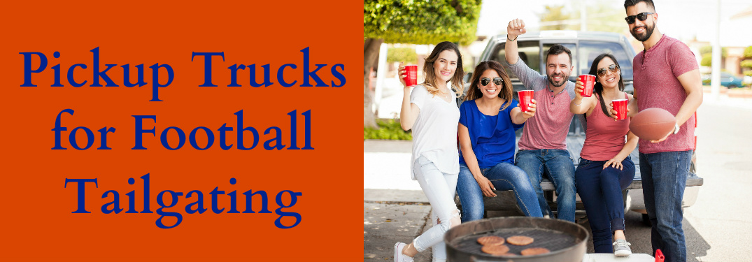 Pickup Trucks for Football Tailgating and Five People Tailgating Behind a Pickup Truck