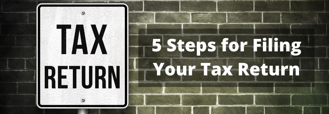 5 Steps for Filing Your Tax Return