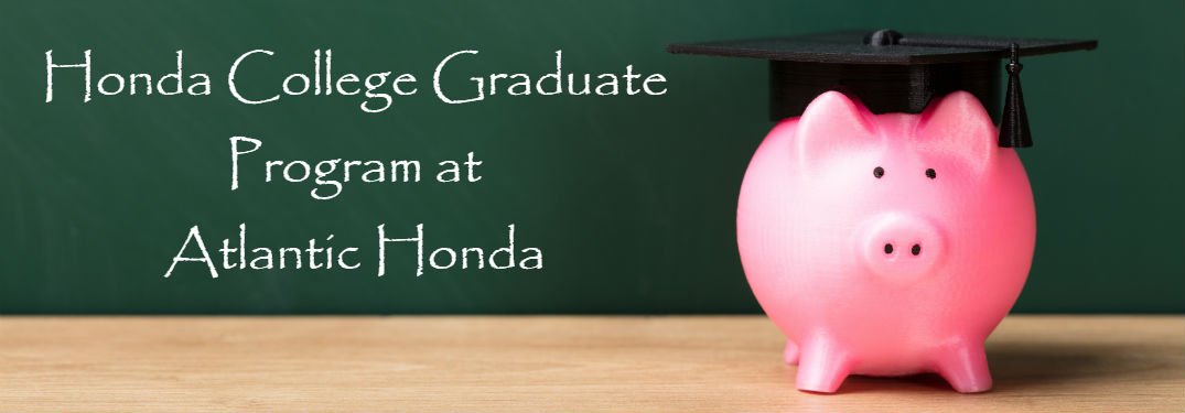 Honda College Graduate Bonus in Bay Shore, NY with image of a piggy bank with a graduation cap in front of a chalkboard
