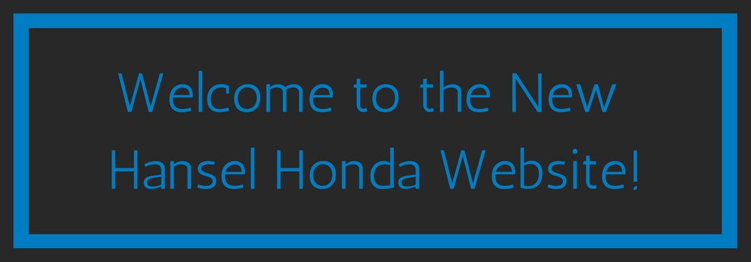 Welcome to the new Hansel Honda website blue text on a black background with a blue stripe