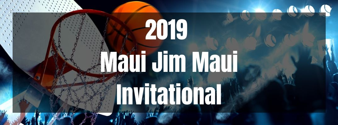 2019 Maui Jim Maui Invitational banner with a basketball and hoop in the background