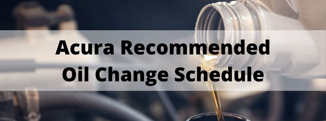 Acura Recommended Oil Change Schedule banner