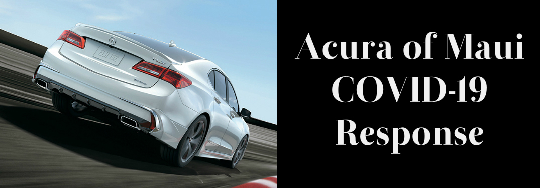 Acura of Maui COVID-19 Response title and a white 2020 Acura TLX
