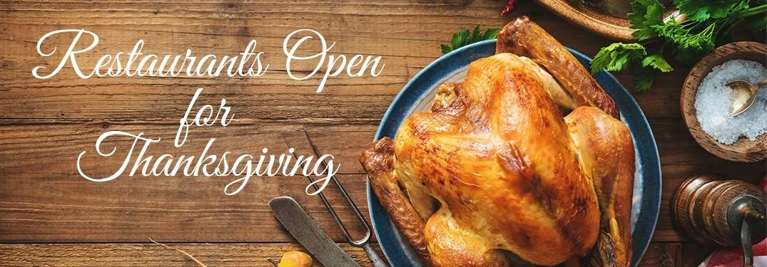 Thanksgiving Turkey on a Table with White Restaurants Open for Thanksgiving Text