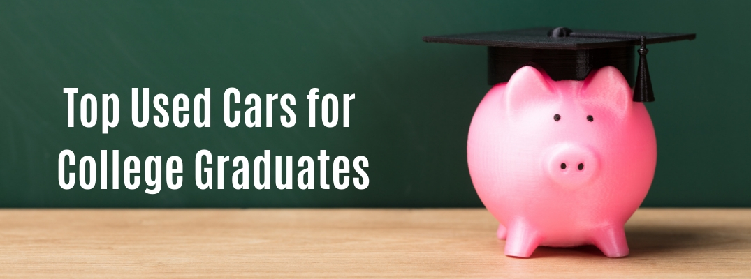 Piggy bank with graduation cap in front of chalkboard with Top Used Cars for College Graduates text