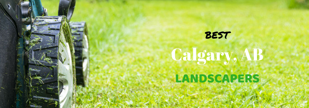 Best Calgary, AB Landscapers, text on a closeup image of a lawnmower cutting grass