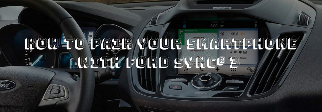 2018 Ford Escape SYNC 3 system under text reading How to pair your smartphone with Ford SYNC 3