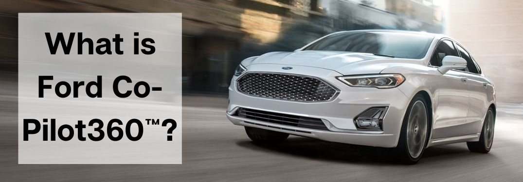 What is Ford Co-Pilot360™?