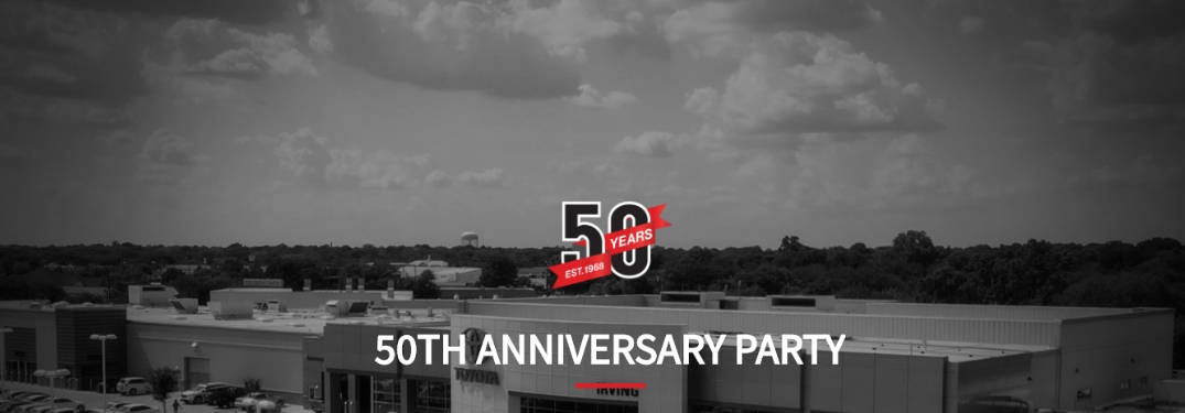 Toyota of Irving 50th Anniversary