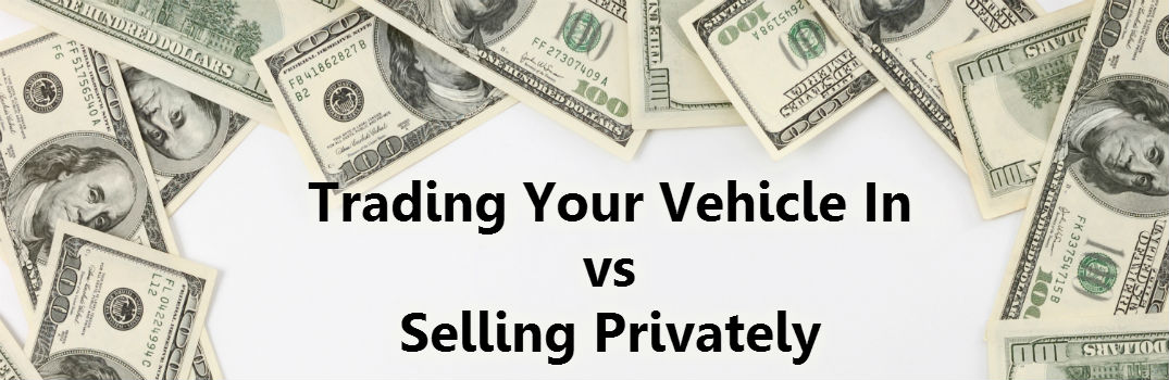 trading your vehicle in vs selling privately